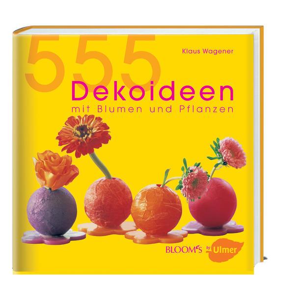555 Dekoideen mit Blumen und Pflanzen - Coverbild