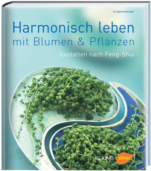 Harmonisch leben mit Blumen & Pflanzen - Coverbild