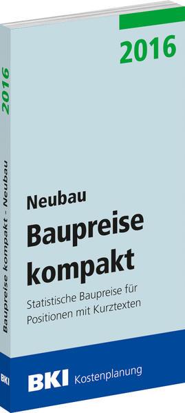 BKI Baupreise kompakt 2016 - Neubau - Coverbild