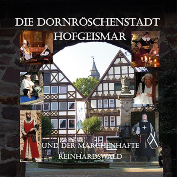 Die Dornröschenstadt Hofgeismar und der märchenhafte Reinhardswald - Coverbild
