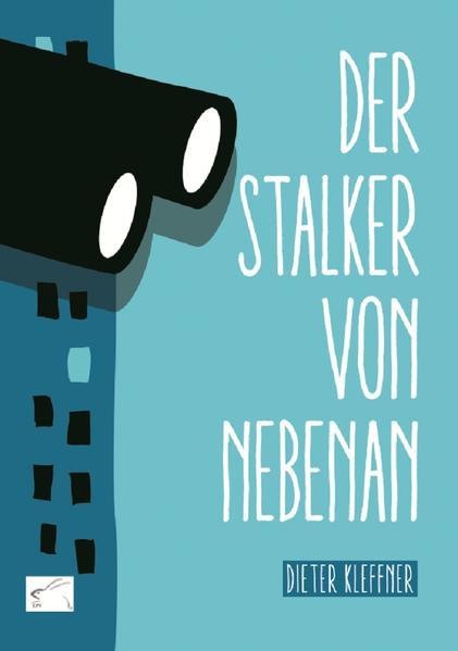 Der Stalker von nebenan - Coverbild