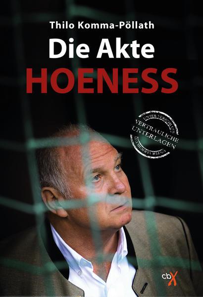 Die Akte Hoeneß 978-3945794234 DJVU PDF FB2 von Thilo Komma-Pöllath