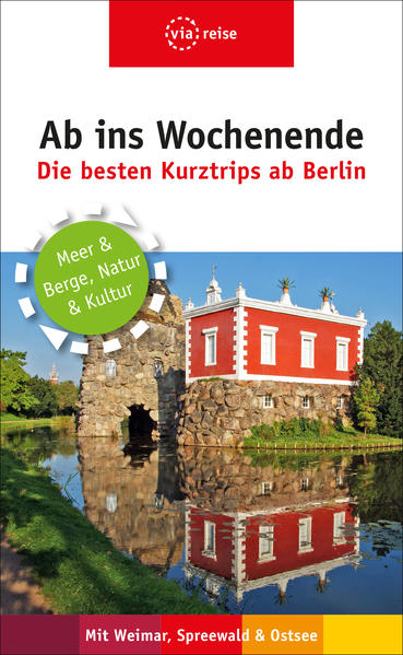 Ab ins Wochenende – Die besten Kurztrips ab Berlin - Coverbild