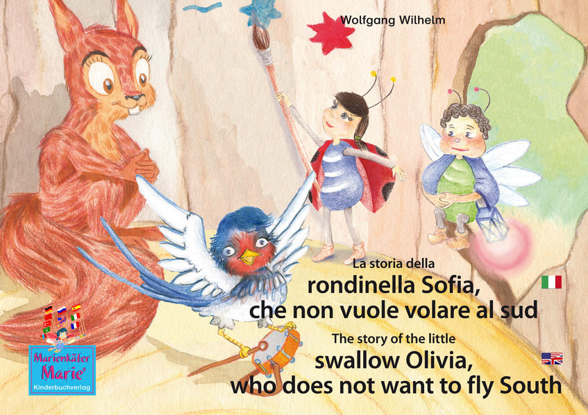 La storia della rondinella Sofia, che non vuole volare al sud. Italiano-Inglese. / The story of the little swallow Olivia, who does not want to fly South. Italian-English. - Coverbild