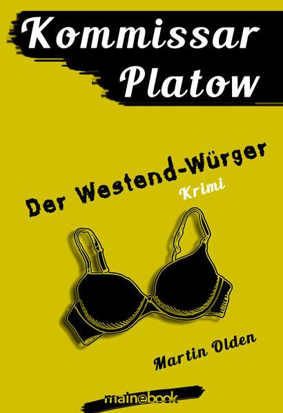 Kommissar Platow, Band 4: Der Westend-Würger PDF Kostenloser Download