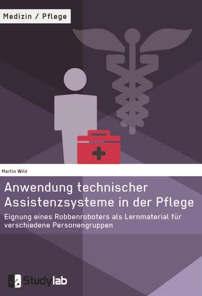 Anwendung technischer Assistenzsysteme in der Pflege - Coverbild