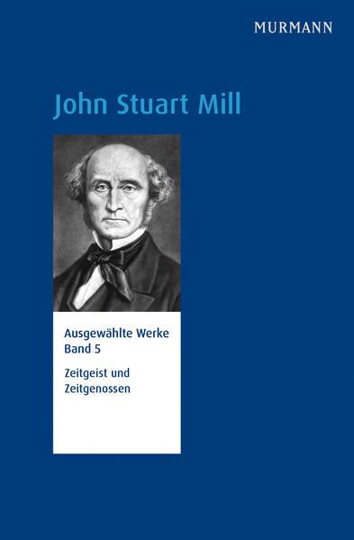 John Stuart Mill, Repräsentative Ausgabe der Werke in 5 Bänden und 6 Teilen, Bd. 5 - Coverbild