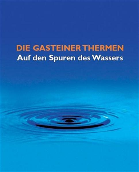 Die Gasteiner Thermen - Coverbild
