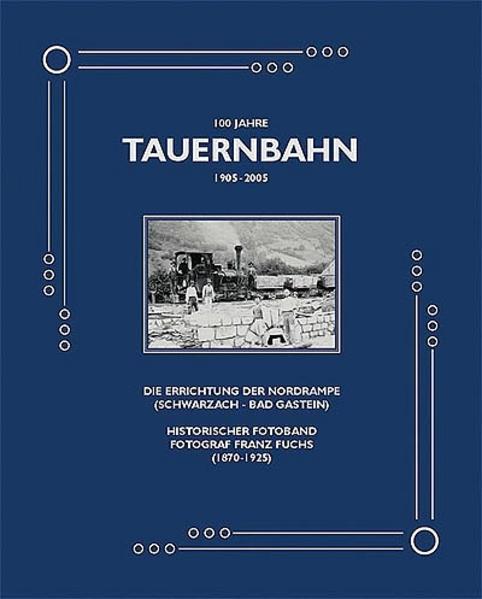 100 Jahre Tauernbahn - Nordrampe (1905-2005) - Coverbild