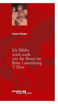 Ich fühlte mich stark wie die Braut im Rosa Luxemburg T-Shirt Cover