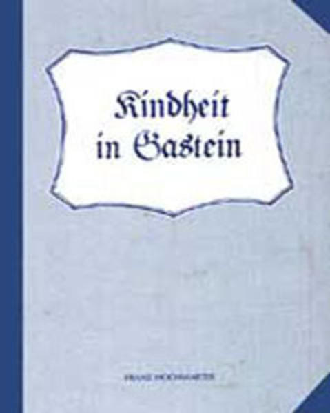 Kindheit in Gastein - Coverbild