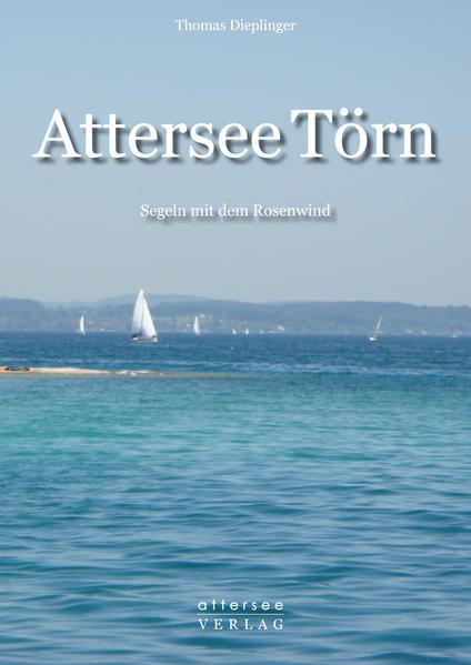 Attersee Törn - Segeln mit dem Rosenwind - Coverbild