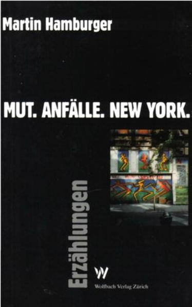 Mut. Anfälle. New York - Coverbild