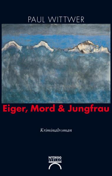 Eiger, Mord & Jungfrau - Coverbild