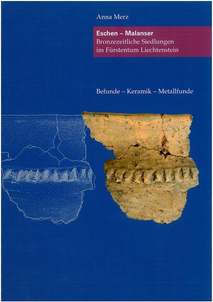 Eschen - Malanser. Bronzezeitliche Siedlungen im Fürstentum Liechtenstein - Coverbild