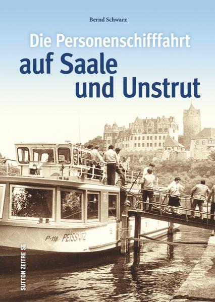 Die Personenschifffahrt auf Saale und Unstrut - Coverbild