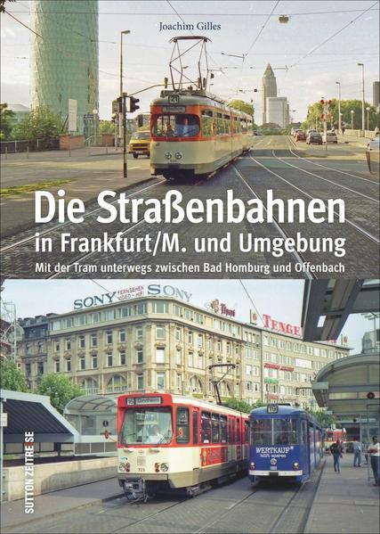 Die Straßenbahnen in Frankfurt/M. und Umgebung - Coverbild