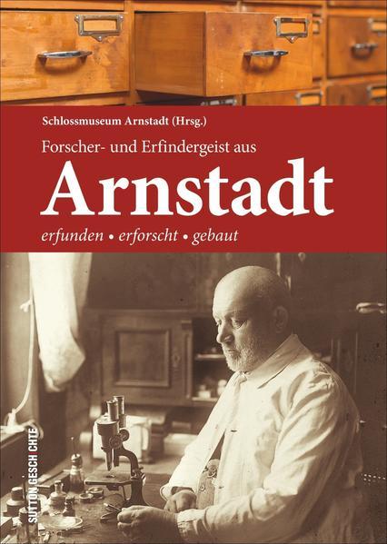 Forscher- und Erfindergeist aus Arnstadt - Coverbild