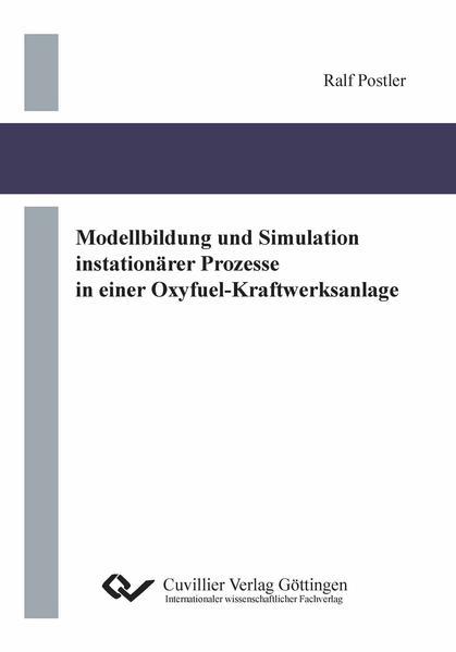 Modellbildung und Simulation instationärer Prozesse in einer Oxyfuel-Kraftwerksanlage - Coverbild
