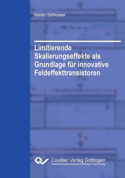Limitierende Skalierungseffekte als Grundlage für innovative Feldeffekttransistoren - Coverbild