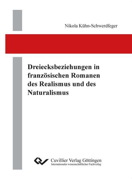 Dreiecksbeziehungen in französischen Romanen des Realismus und des Naturalismus - Coverbild