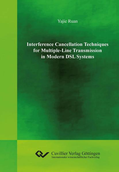 Interference Cancellation Techniques for Multiple-Line Transmission in Modern DSL Systems - Coverbild