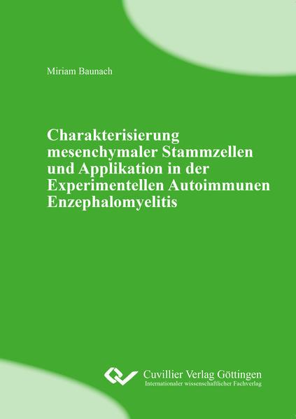 Charakterisierung mesenchymaler Stammzellen und Applikation in der Experimentellen Autoimmunen Enzephalomyelitis - Coverbild