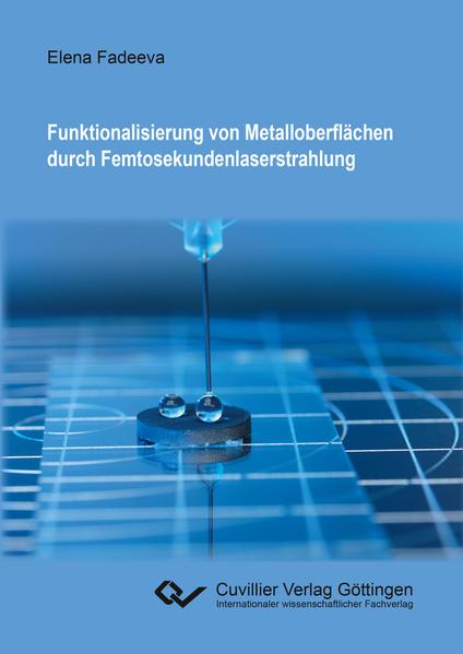 Funktionalisierung von Metalloberflächen durch Femtosekundenlaserstrahlung - Coverbild