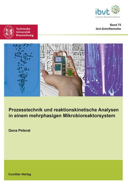 Prozesstechnik und reaktionskinetische Analysen in einem mehrphasigen Mikrobioreaktorsystem - Coverbild