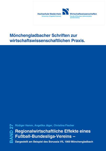 Regionalwirtschaftliche Effekte eines Fußball-Bundesliga- Vereins – Dargestellt am Beispiel des Borussia VfL 1900 Mönchengladbach - Coverbild