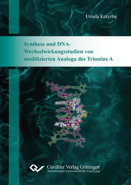Synthese und DNA-Wechselwirkungsstudien von modifizierten Analoga des Triostins A - Coverbild