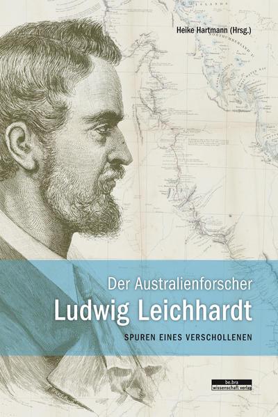 Der Australienforscher Ludwig Leichhardt - Coverbild