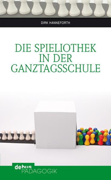 Die Spieliothek in der Ganztagsschule - Coverbild
