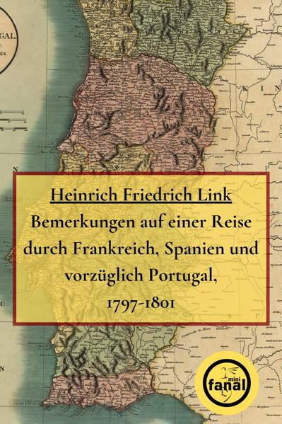 Bemerkungen auf einer Reise durch Frankreich, Spanien und vorzüglich Portugal, 1797-1801 - Coverbild