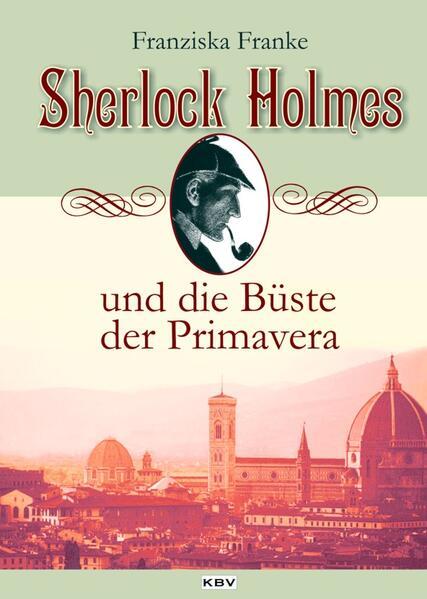 Sherlock Holmes und die Büste der Primavera - Coverbild