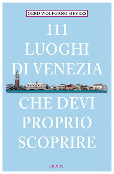 111 Orte Luoghi di Venezia che devi proprio scoprire - Coverbild