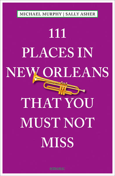 111 Places in New Orleans that you must not miss Laden Sie Das Kostenlose PDF Herunter