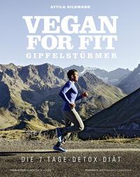 Vegan for Fit Gipfelstürmer – Die 7-Tage-Detox-Diät Cover