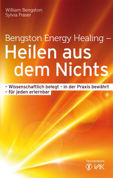 Bengston Energy Healing - Heilen aus dem Nichts - Coverbild