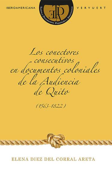 Los conectores consecutivos en documentos coloniales de la Audiencia de Quito (1563-1822) - Coverbild