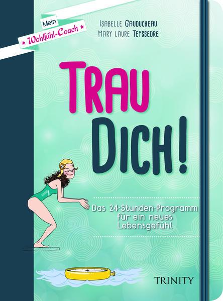 Mein Wohlfühl-Coach - Trau dich! PDF Kostenloser Download