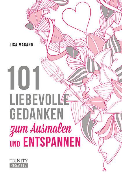 101 liebevolle Gedanken zum Ausmalen und Entspannen - Coverbild