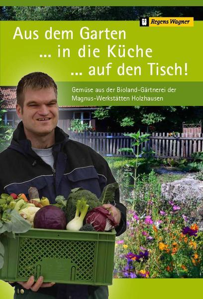 Aus dem Garten ...in die Küche ...auf den Tisch! - Coverbild
