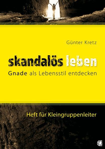 Skandalös leben (Heft für Kleingruppenleiter) - Coverbild