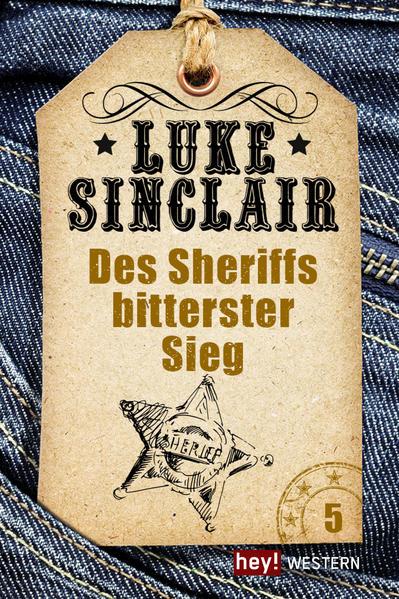 Des Sheriffs bitterster Sieg - Coverbild