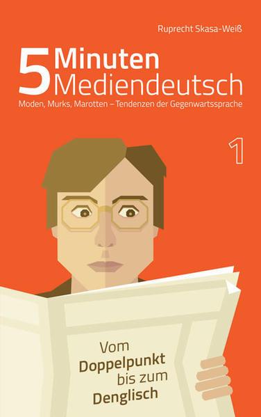 5 Minuten Mediendeutsch Band 1 - Moden, Murks, Marotten - Tendenzen zur Gegenwartssprache - Coverbild