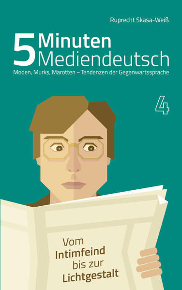 5 Minuten Mediendeutsch Band 4 - Moden, Murks, Marotten - Tendenzen zur Gegenwartssprache - Coverbild