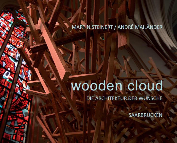 wooden cloud - Die Architektur der Wünsche: Saarbrücken - Coverbild