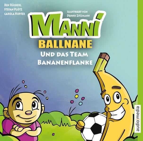 Manni Ballnane und das Team Bananenflanke - Coverbild