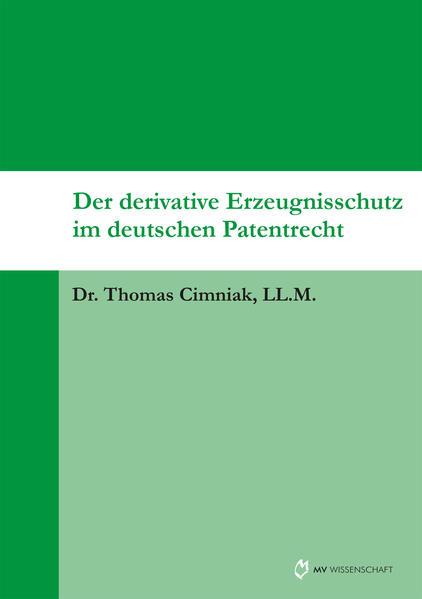Der derivative Erzeugnisschutz im deutschen Patentrecht - Coverbild
